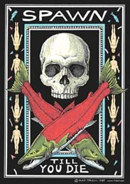 Spawn Till You Die by Ray Troll